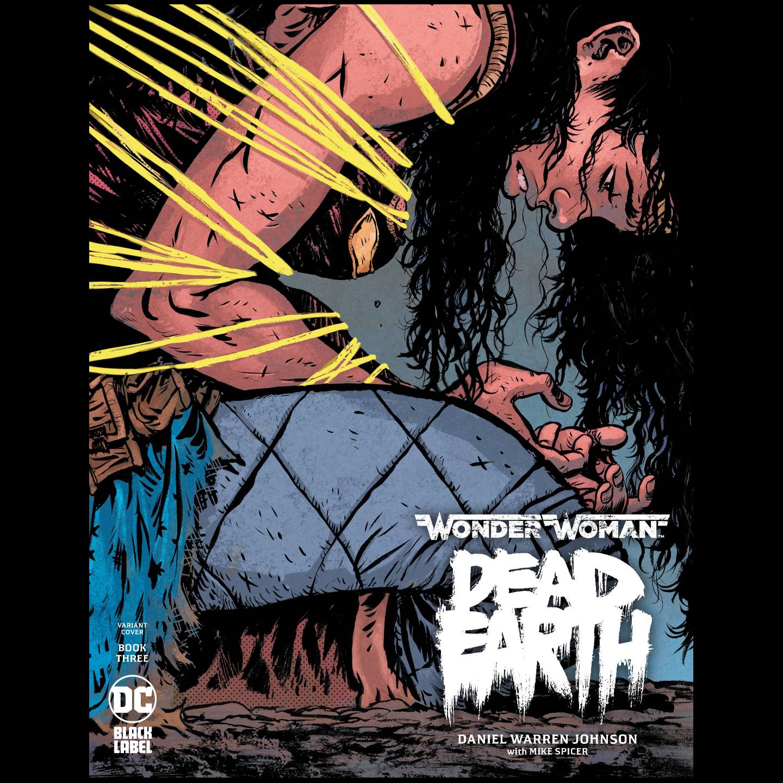 WONDER WOMAN DEAD EARTH #3 (OF 4) DANIEL JOHNSON VAR ED (MR)