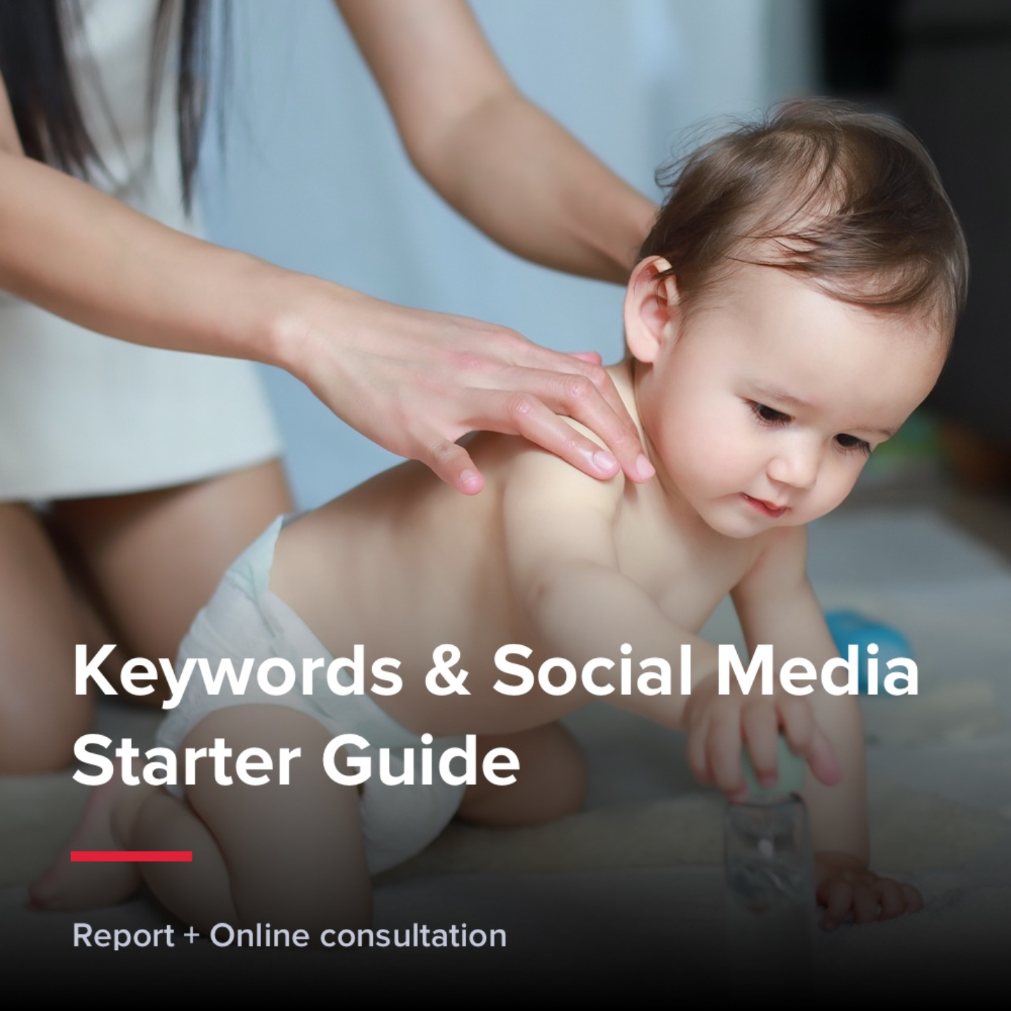 Keywords & Social Media Starter Guide - Baby Care