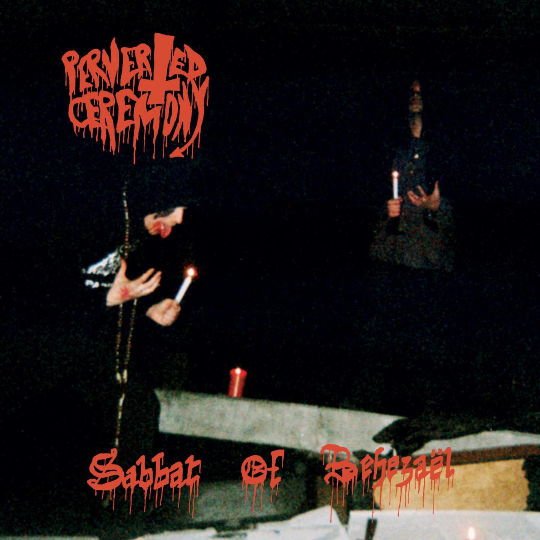 PERVERTED CEREMONY - Sabbat Of Behezael LP