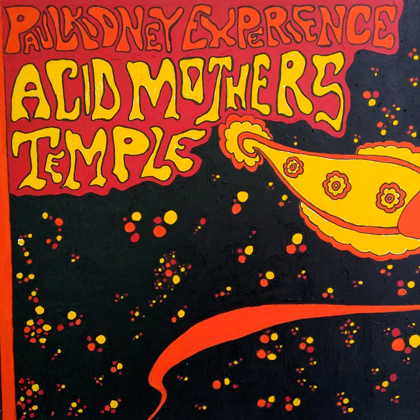 ACID MOTHERS TEMPLE  PAUL KIDNEY EXPERIENCE - ACID MOTHERS TEMPLE  PAUL KIDNEY EXPERIENCE LP