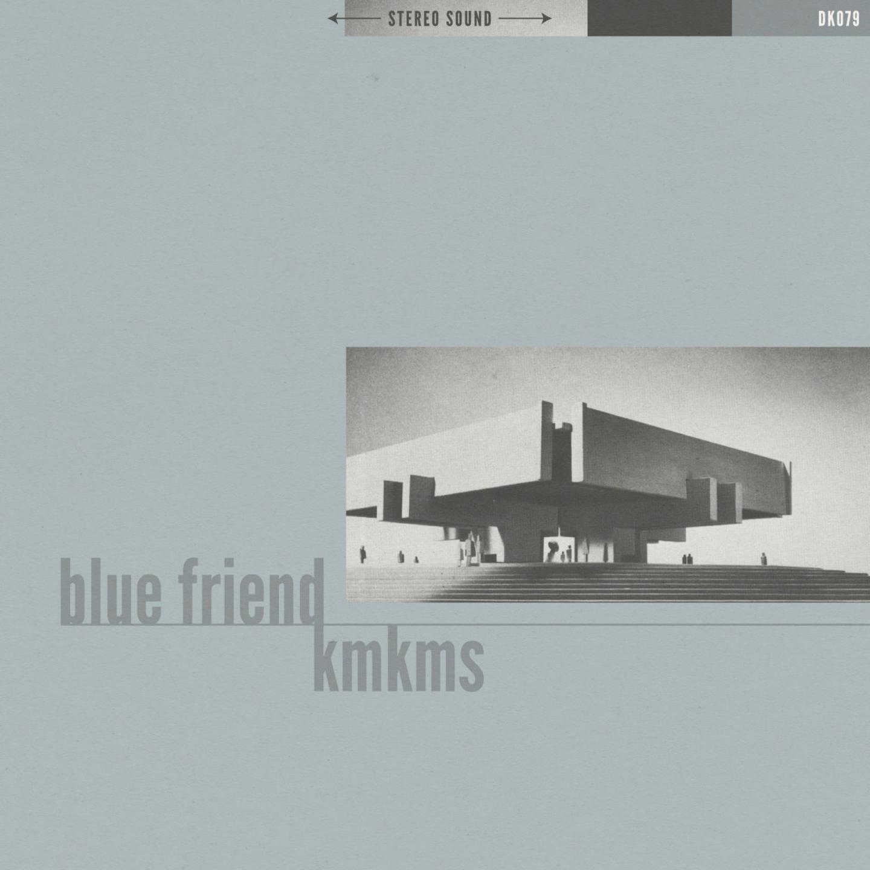"""BLUE FRIEND / KMKMS - Split 7"""""""