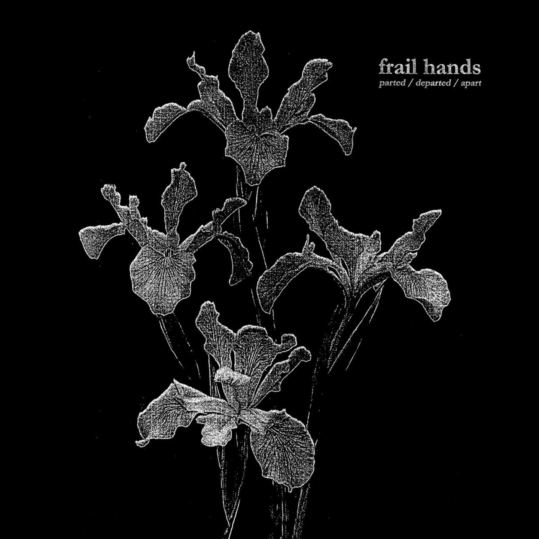 FRAIL HANDS - Parted  Departed  Apart LP Colour