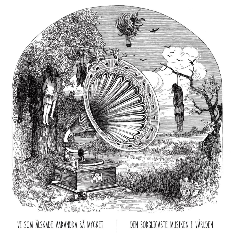 VI SOM ÄLSKADE VARANDRA SÅ MYCKET - Den Sorgligaste Musiken I Världen LP