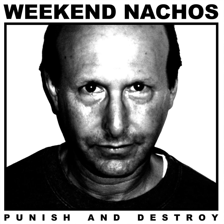 WEEKEND NACHOS - Punish And Destroy LP