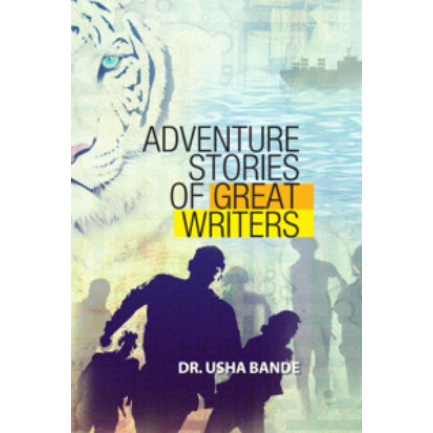 Adventure Stories of Great Writers by Dr. Usha Bande