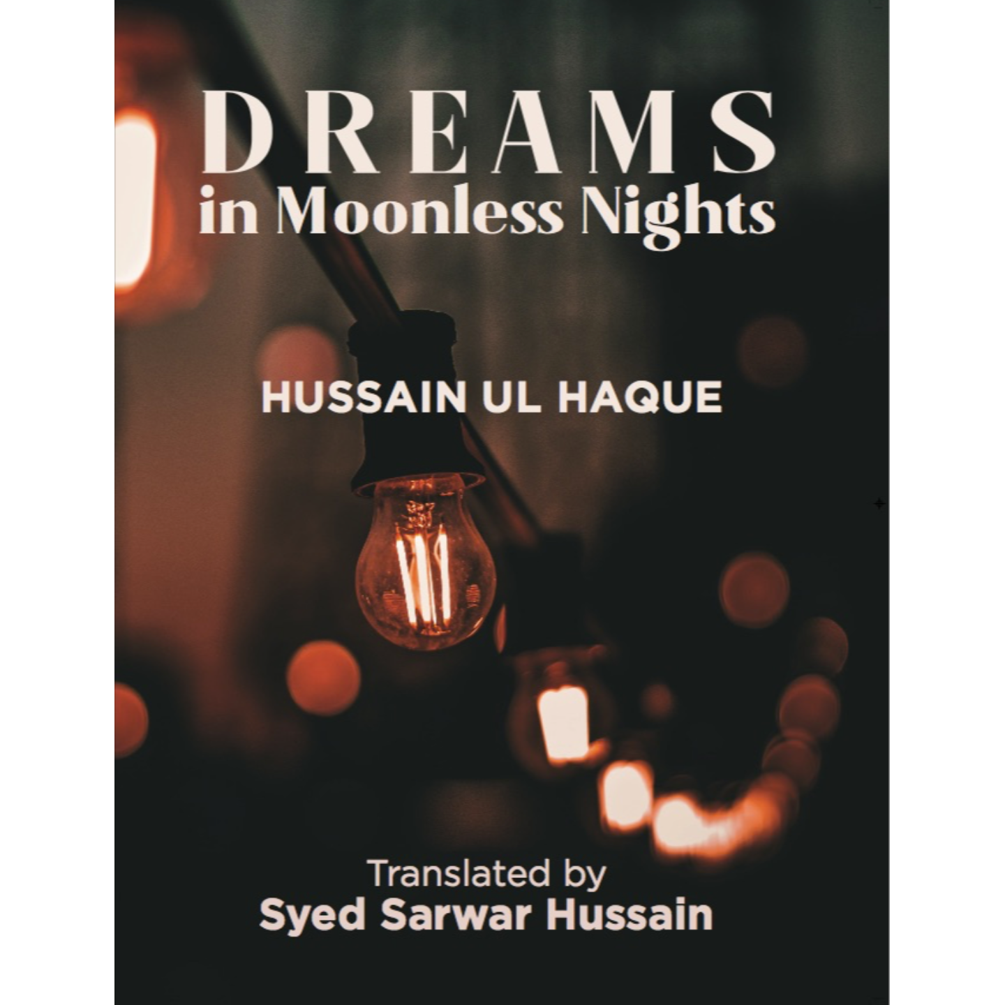 Dreams in Moonless Night by Hussain Ul Haque Eng. translation by Syed Sarwar Hussain