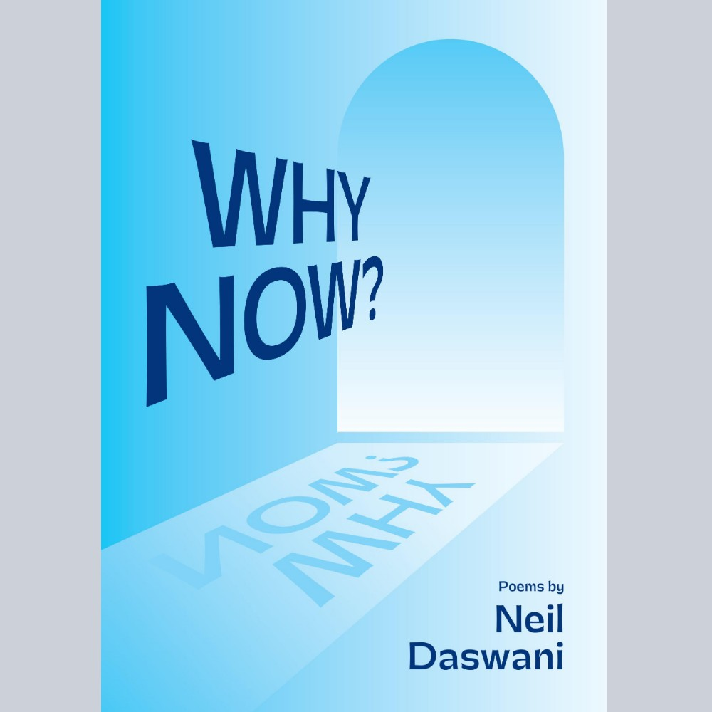 Why Now by Neil Dasani