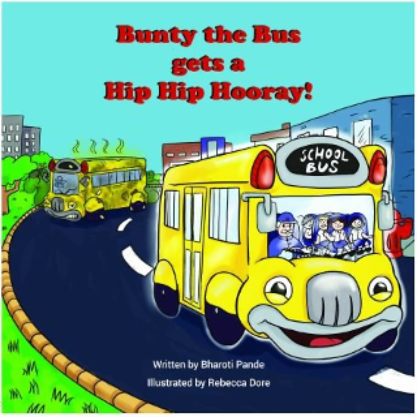 Bunty the Bus gets a Hip Hip Hooray! by Bharoti Pande